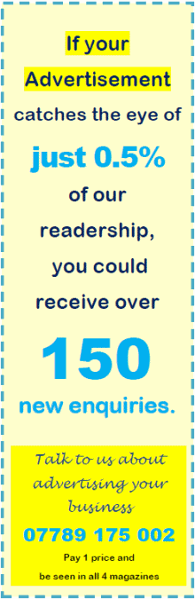 If your Advertisement catches the eye of just 0.5% of our readership, you could receive over 150 new enquiries.